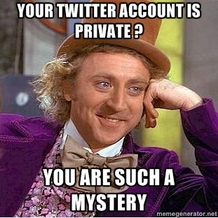 Your Twitter account is private?
