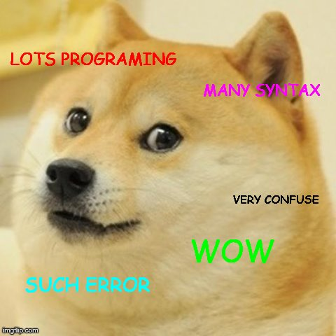 Wow. Such Error. Very Confuse.